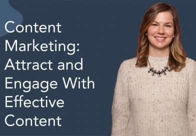 Content Marketing: Attract and Engage With Effective Content