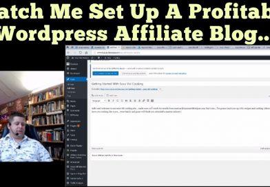 Watch Me Set Up A WordPress Affiliate Website To Make Money Affiliate Marketing FULL TUTORIAL