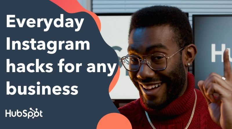 Everyday Instagram Hacks for any Business in 2021