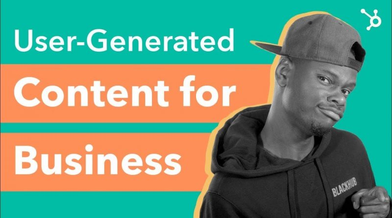 How to Use User Generated Content for Business